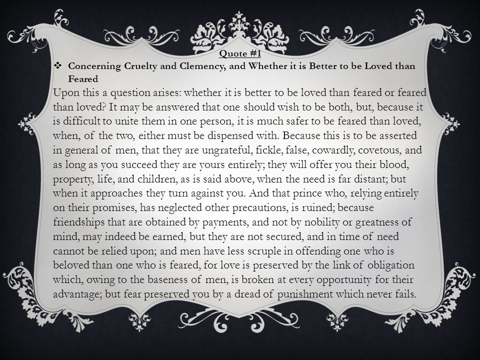 Quote #1 Concerning Cruelty and Clemency, and Whether it is Better to be Loved than Feared.