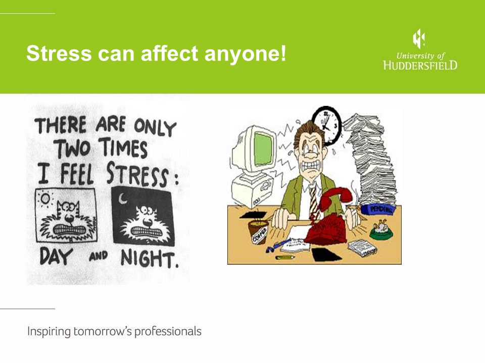 Stress can affect anyone!