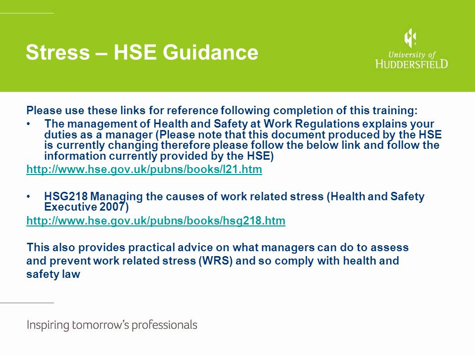 Stress – HSE Guidance Please use these links for reference following completion of this training: