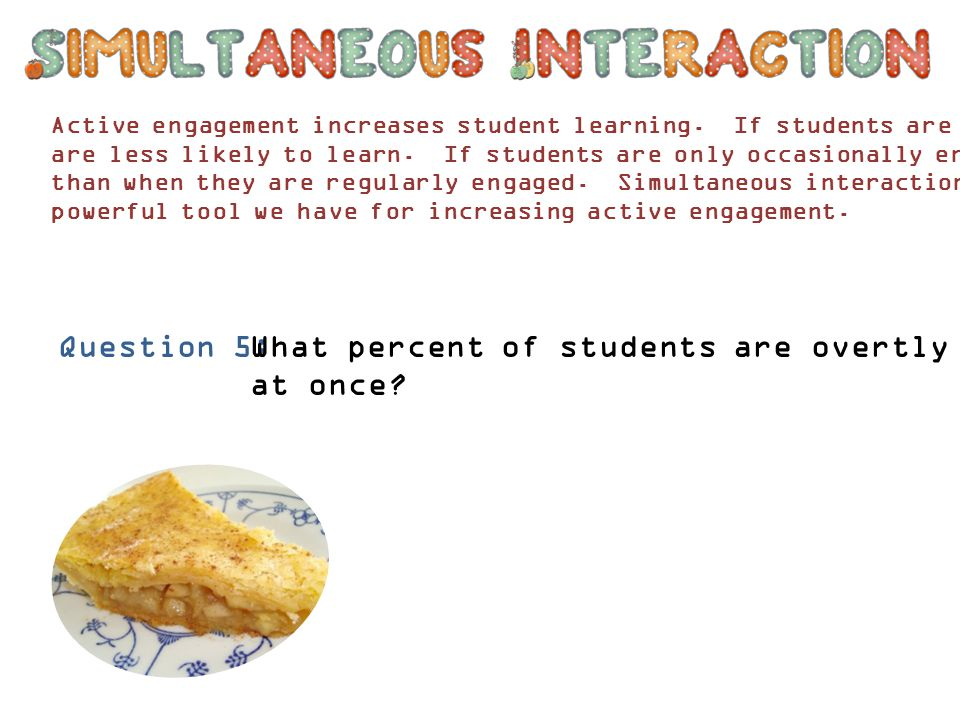 What percent of students are overtly interacting at once