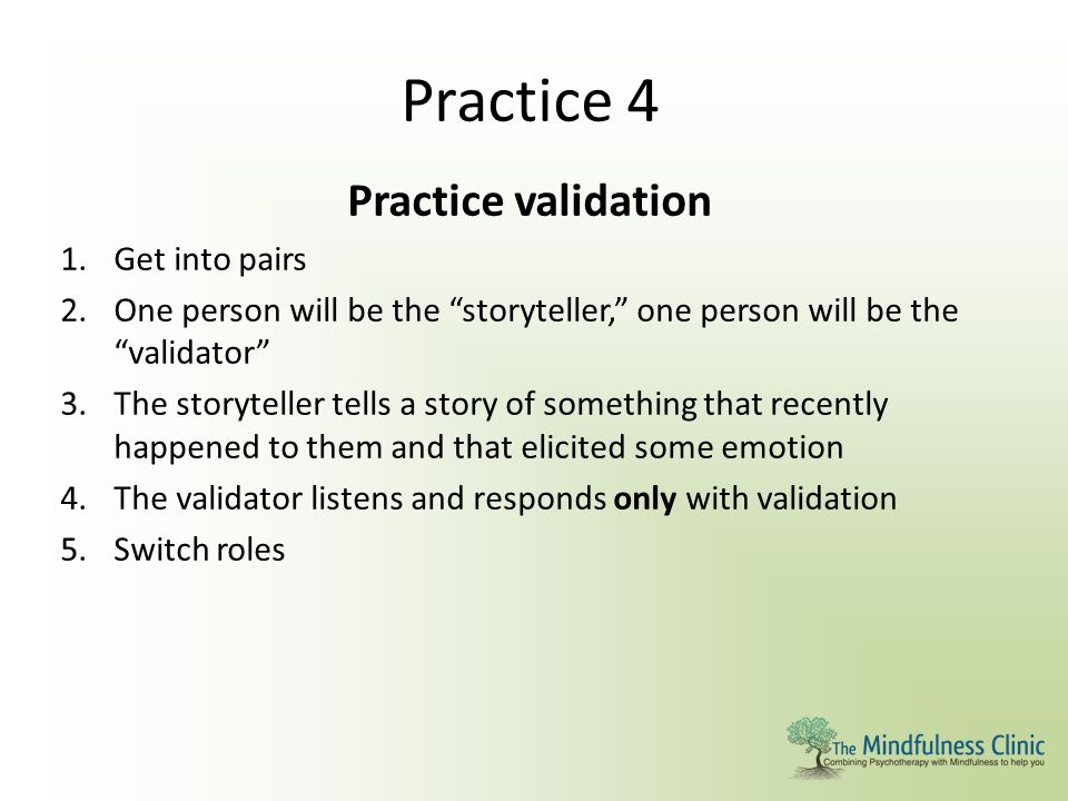 Practice 4 Practice validation Get into pairs