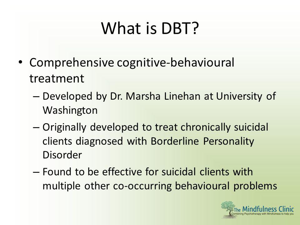 What is DBT Comprehensive cognitive-behavioural treatment