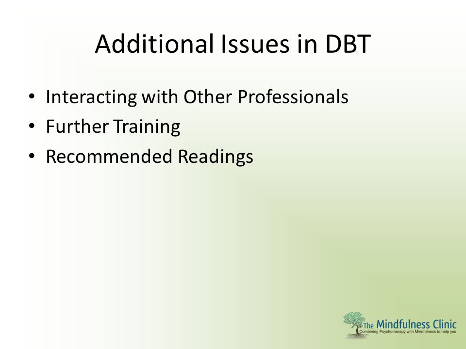Additional Issues in DBT