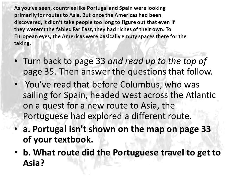 a. Portugal isn't shown on the map on page 33 of your textbook.