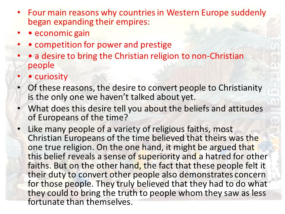 Four main reasons why countries in Western Europe suddenly began expanding their empires: