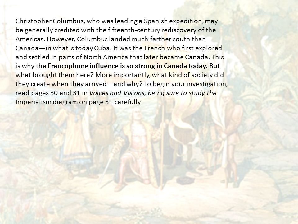 Christopher Columbus, who was leading a Spanish expedition, may