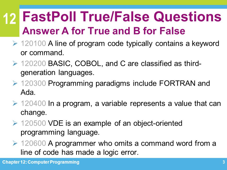 Chapter 12 computer programming ppt video online download chapter 12 computer programming fastpoll truefalse questions answer a for true and b for false fandeluxe Choice Image