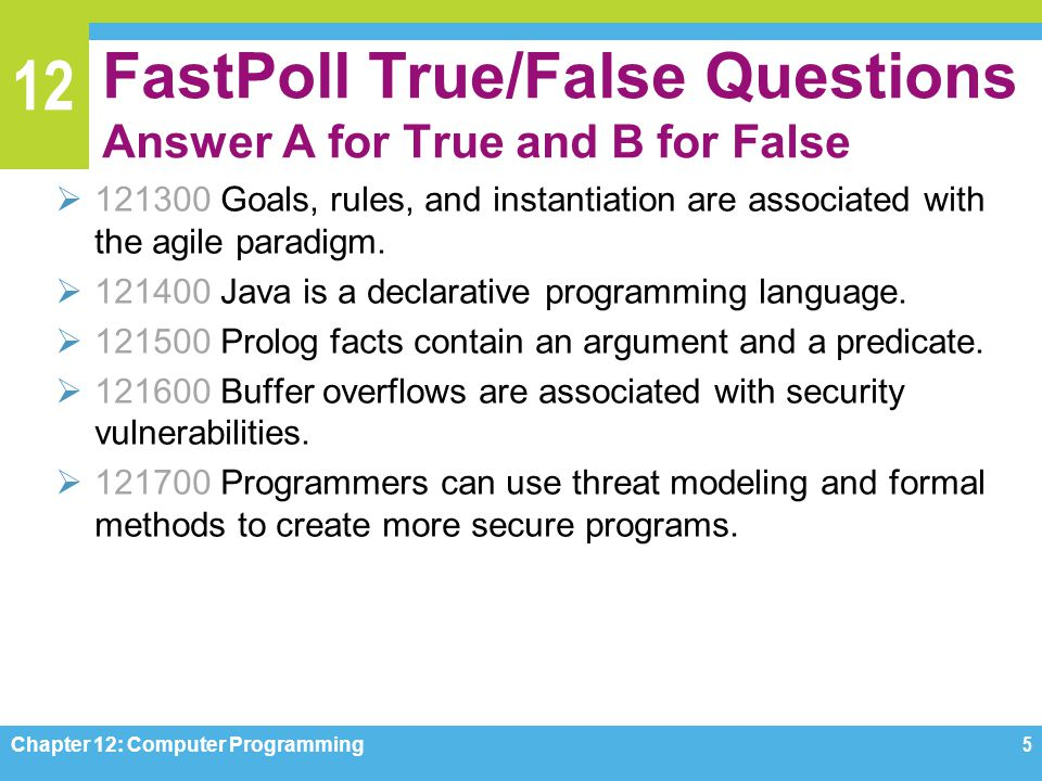 FastPoll True/False Questions Answer A for True and B for False