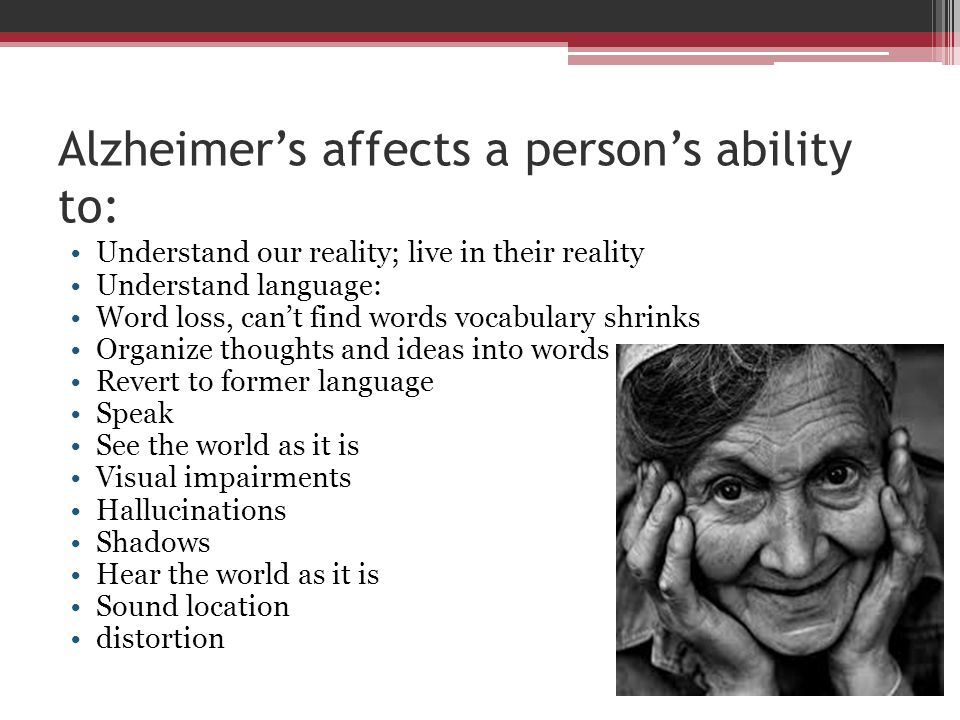 Alzheimer's affects a person's ability to: