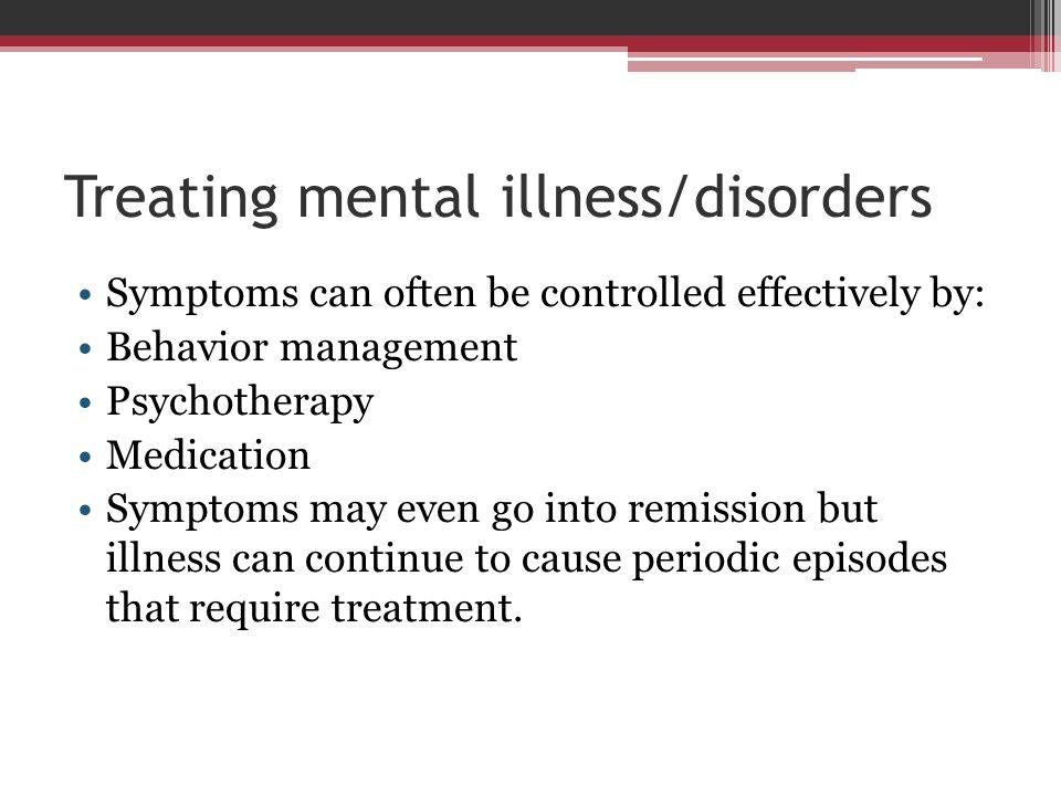 Treating mental illness/disorders