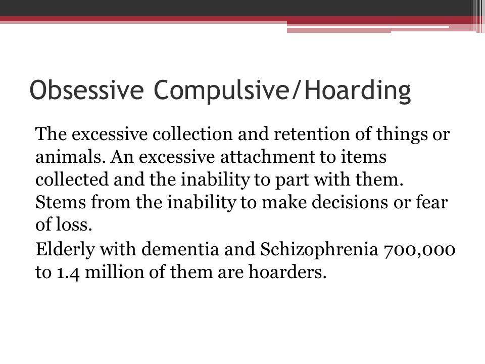 Obsessive Compulsive/Hoarding