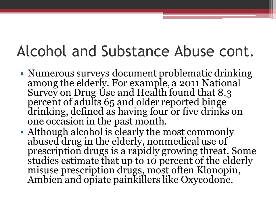 Alcohol and Substance Abuse cont.