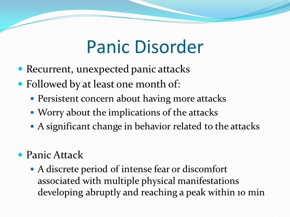 Panic Disorder Recurrent, unexpected panic attacks