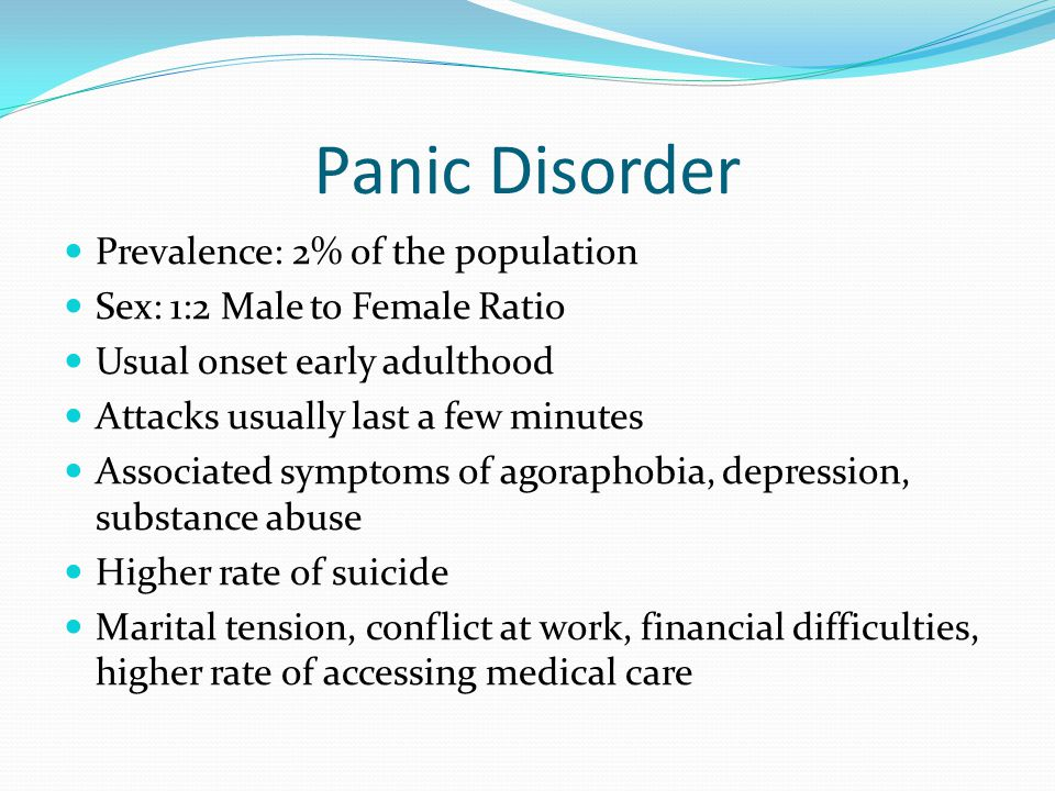 Panic Disorder Prevalence: 2% of the population