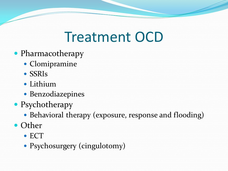 Treatment OCD Pharmacotherapy Psychotherapy Other Clomipramine SSRIs