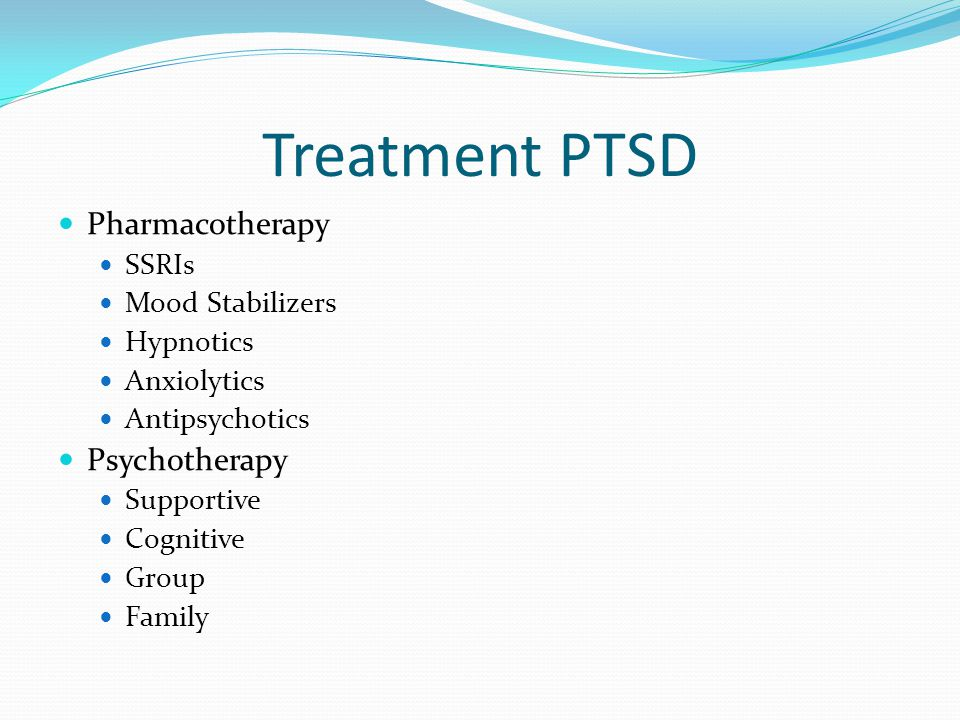Treatment PTSD Pharmacotherapy Psychotherapy SSRIs Mood Stabilizers