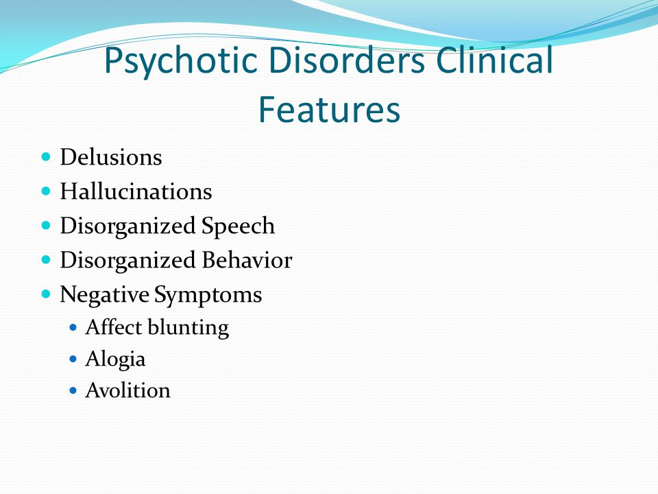 Psychotic Disorders Clinical Features