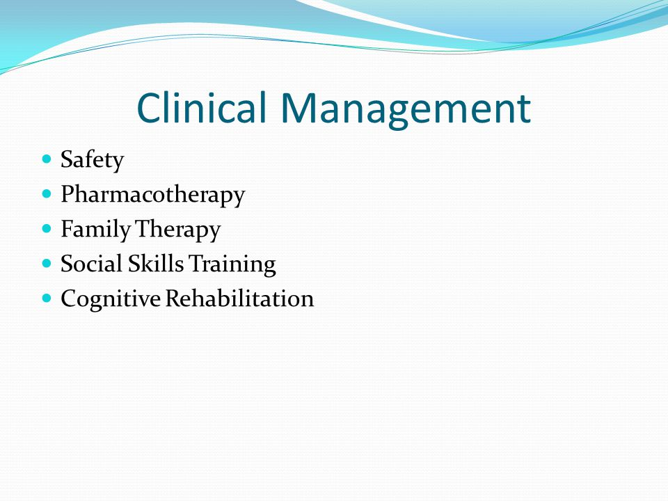 Clinical Management Safety Pharmacotherapy Family Therapy