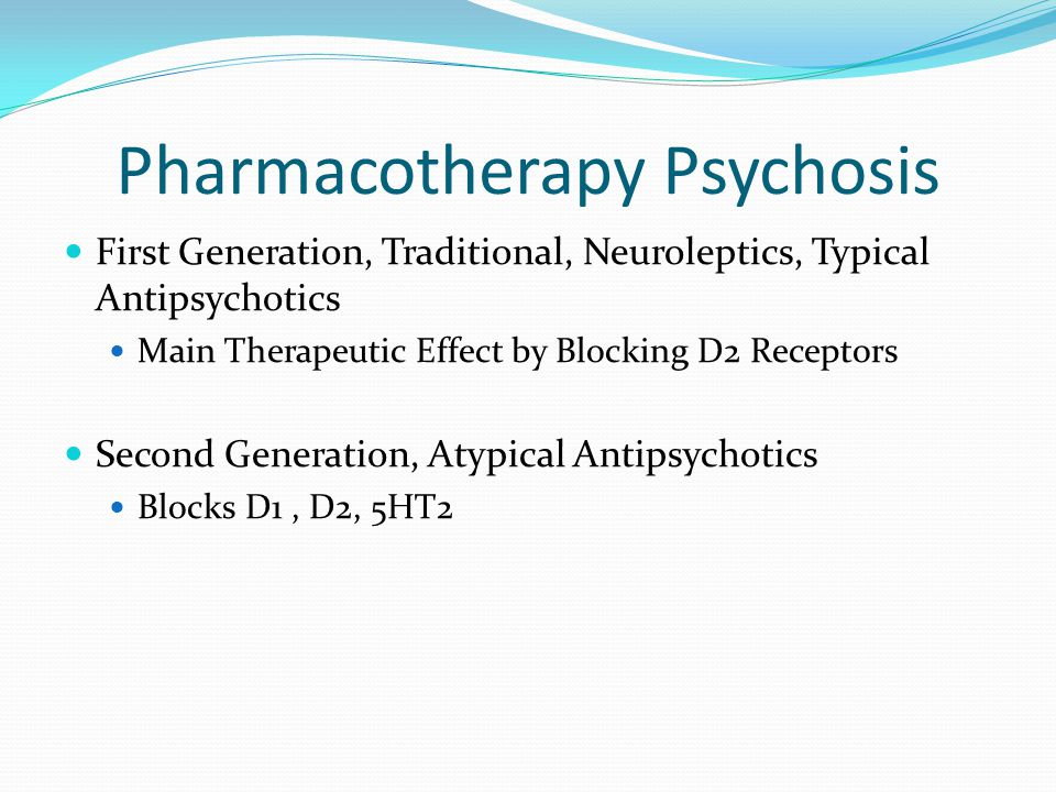 Pharmacotherapy Psychosis