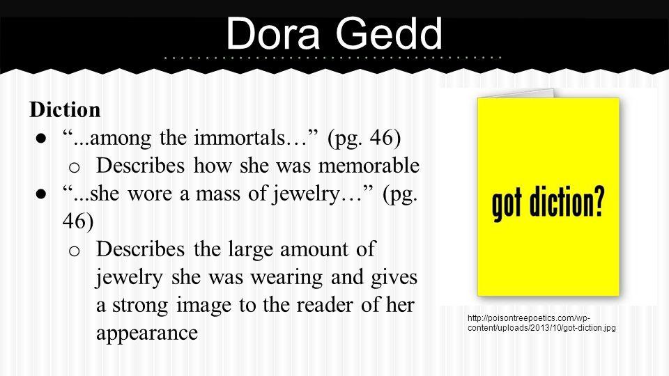 Dora Gedd (Continued) Alliteration