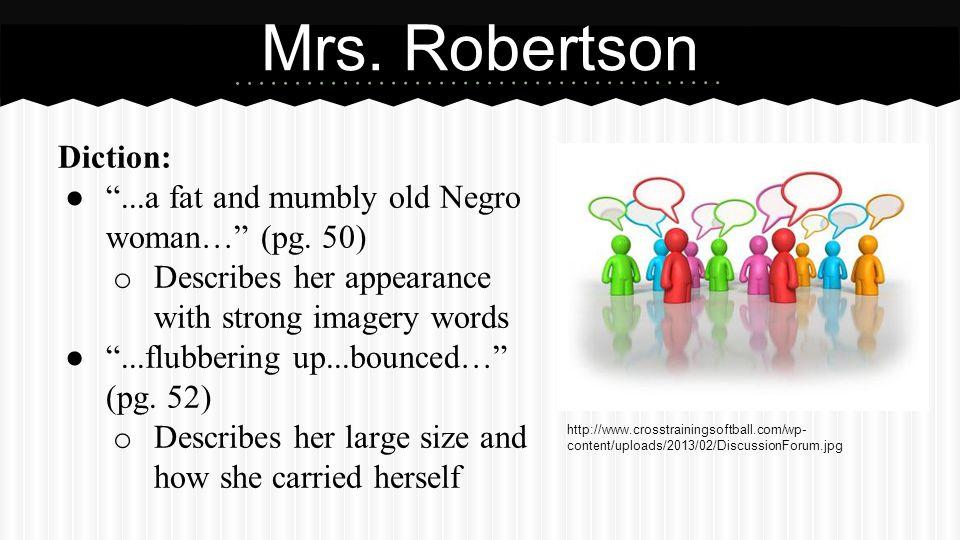 Mrs. Robertson (Cont.) Hyperbole