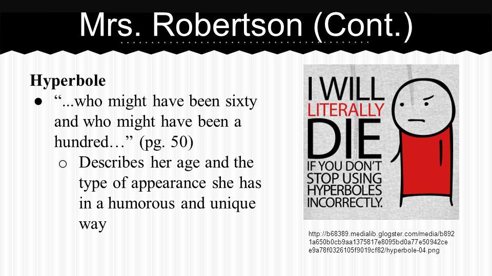 Mrs. Robertson (Cont.) Metaphor