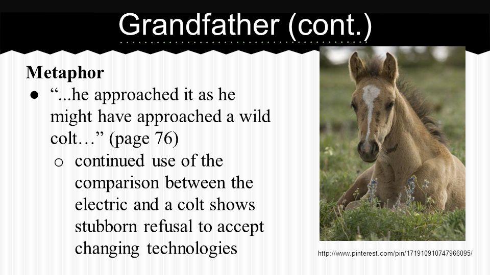 Grandfather (cont.) Alliteration