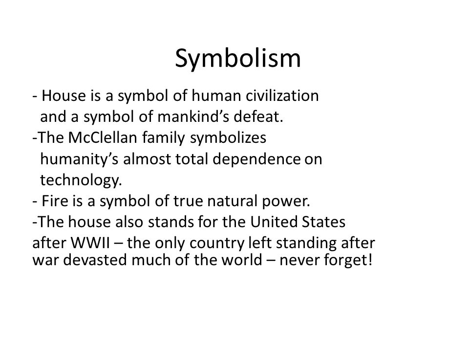 Symbolism House is a symbol of human civilization