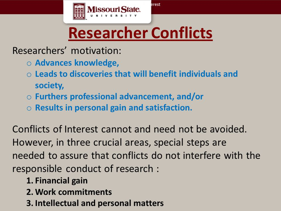 Researcher Conflicts Researchers' motivation: