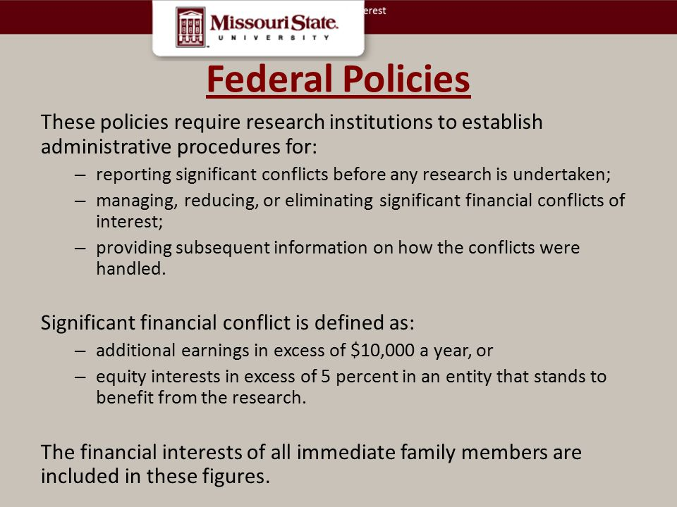 Federal Policies. These policies require research institutions to establish administrative procedures for: