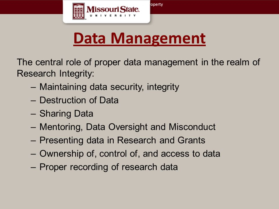 Data Management. The central role of proper data management in the realm of Research Integrity: Maintaining data security, integrity.
