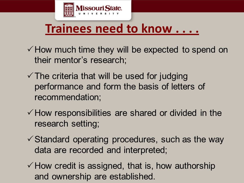 Trainees need to know . . . . How much time they will be expected to spend on their mentor's research;