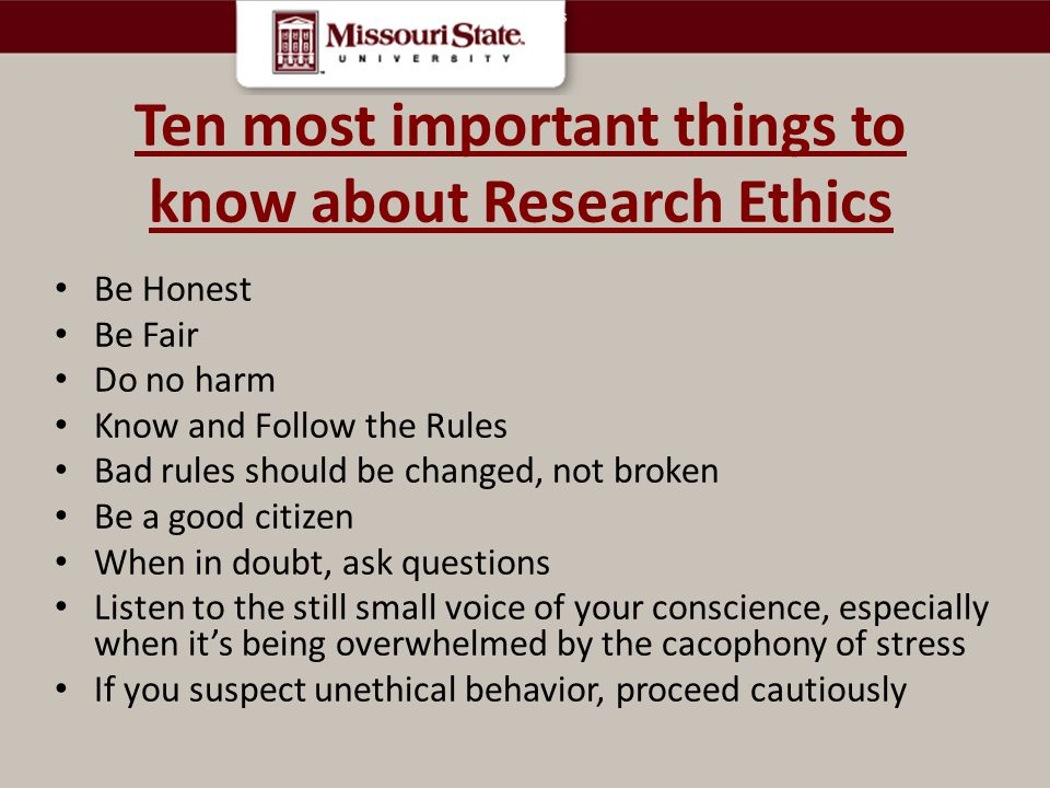 Ten most important things to know about Research Ethics