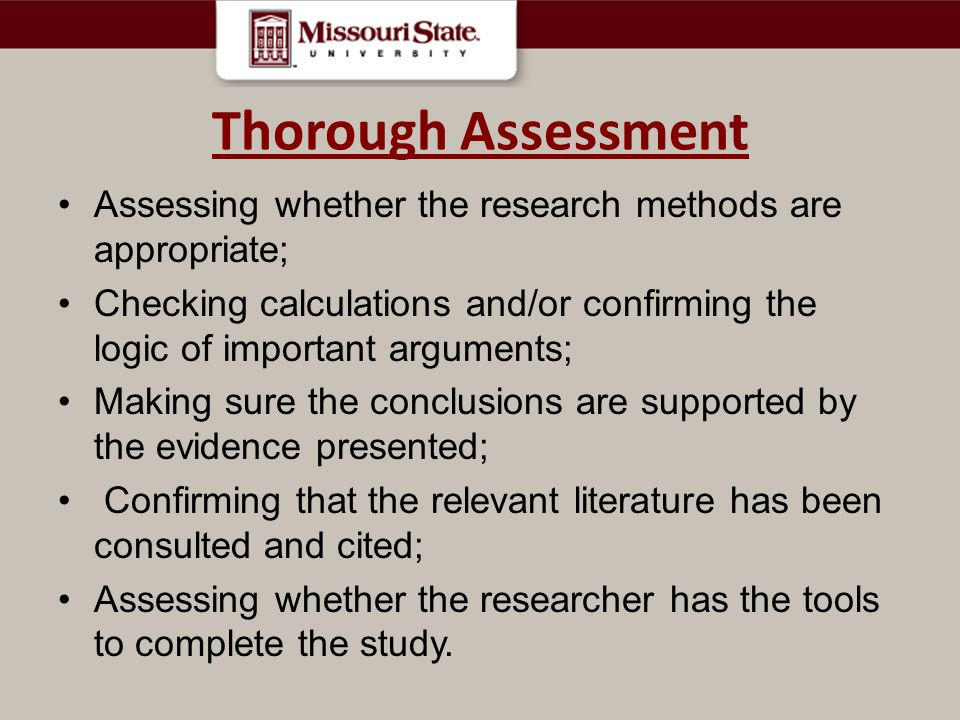 Thorough Assessment Assessing whether the research methods are appropriate;