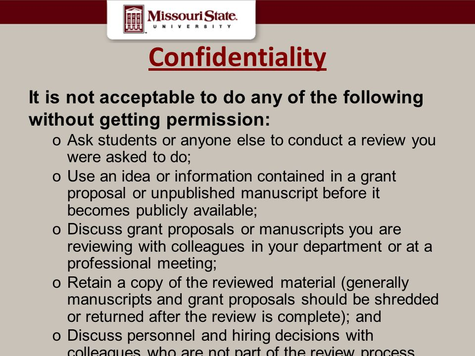 Confidentiality It is not acceptable to do any of the following without getting permission: