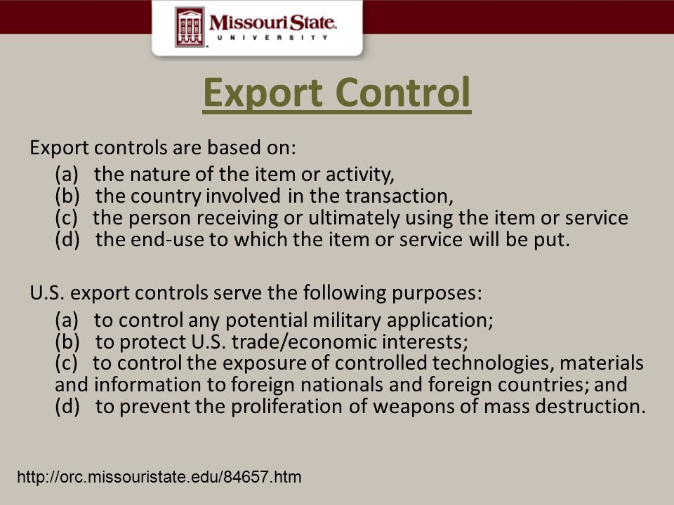 Export Control Export controls are based on: