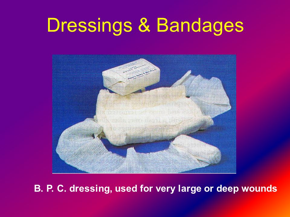 Dressings & Bandages B. P. C. dressing, used for very large or deep wounds
