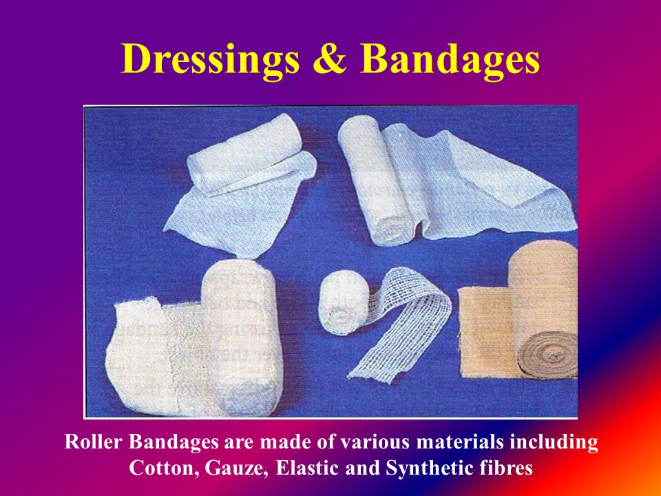 Dressings & Bandages Roller Bandages are made of various materials including.