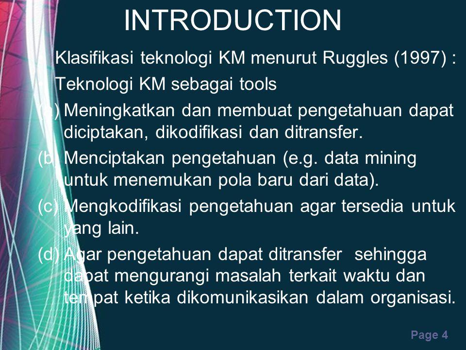 INTRODUCTION Klasifikasi teknologi KM menurut Ruggles (1997) :