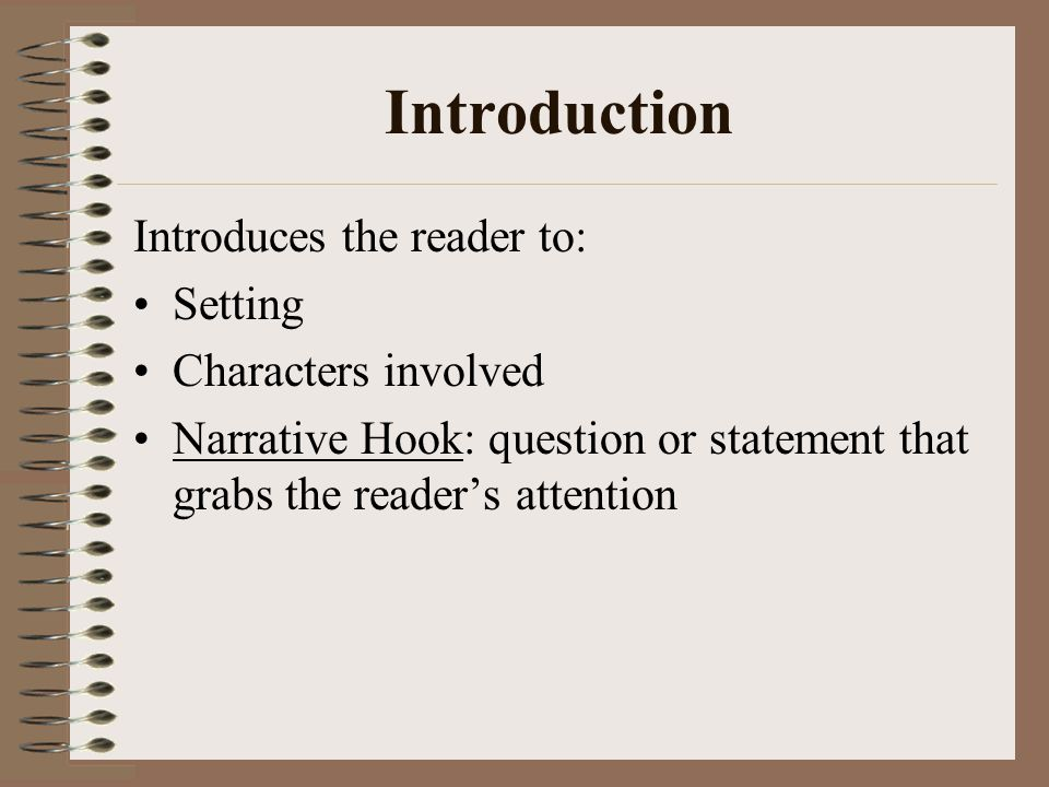 Introduction Introduces the reader to: Setting Characters involved
