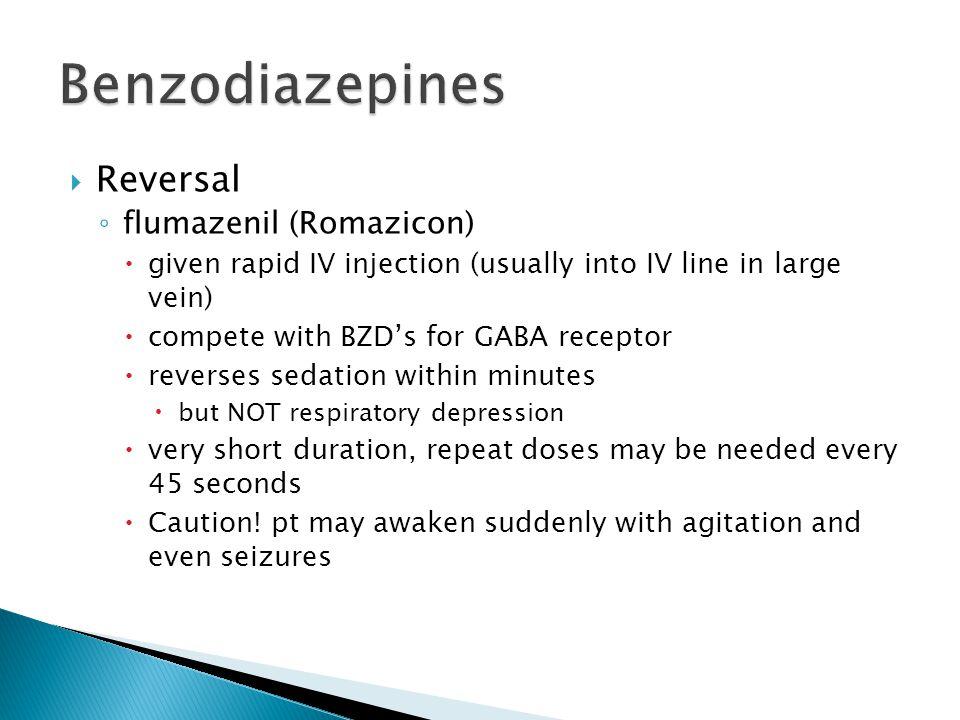 Benzodiazepines Reversal flumazenil (Romazicon)