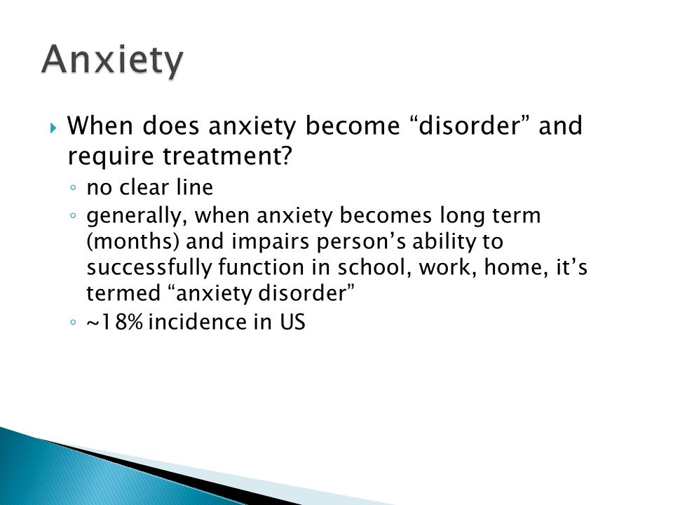 Anxiety When does anxiety become disorder and require treatment