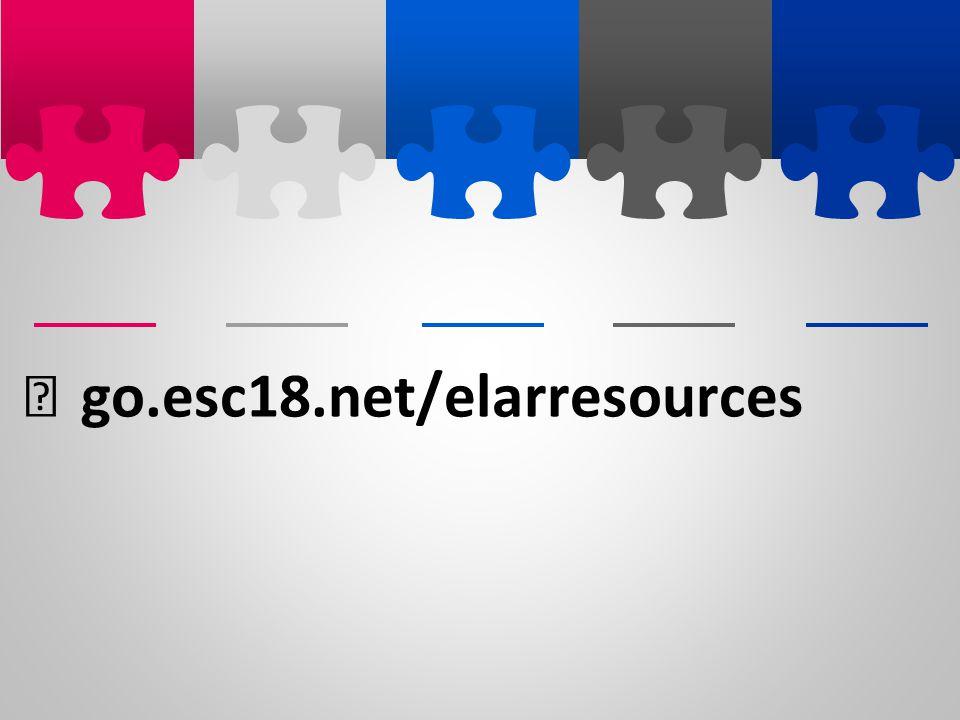 go.esc18.net/elarresources