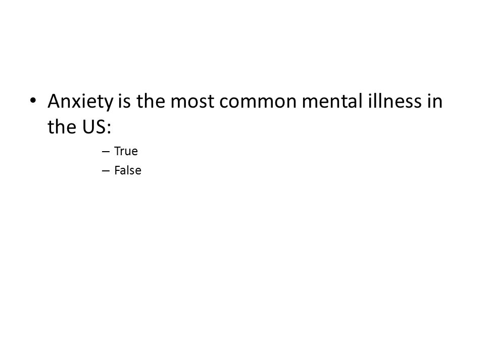 Anxiety is the most common mental illness in the US:
