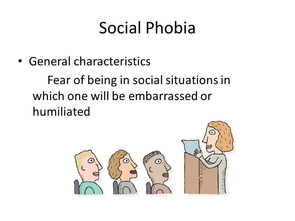 Social Phobia General characteristics