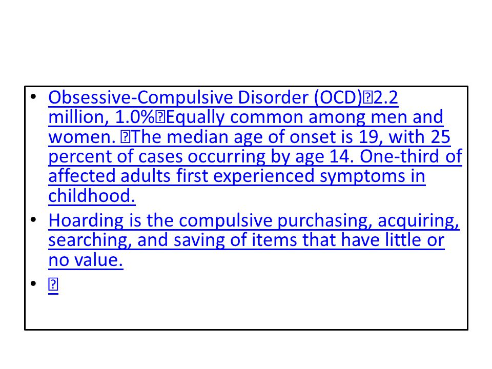 Obsessive-Compulsive Disorder (OCD) 2. 2 million, 1
