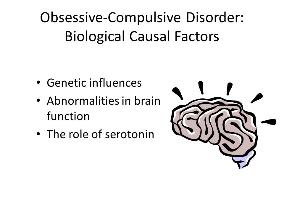 Obsessive-Compulsive Disorder: Biological Causal Factors