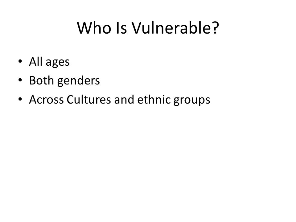 Who Is Vulnerable All ages Both genders