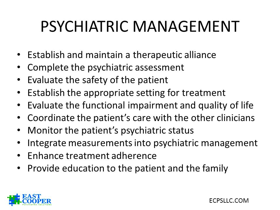PSYCHIATRIC MANAGEMENT