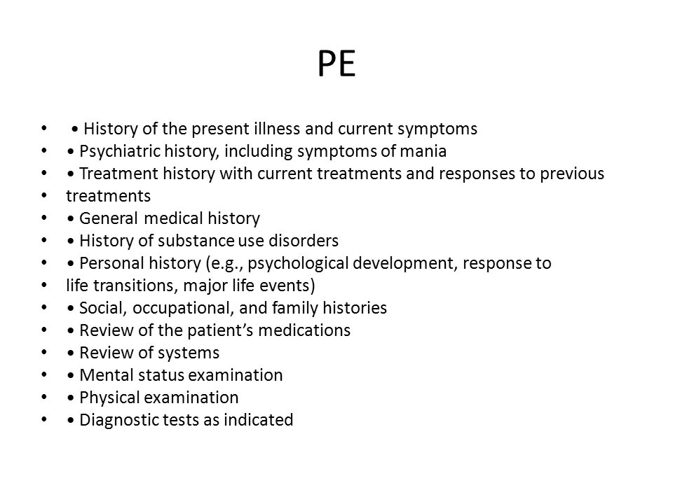 PE • History of the present illness and current symptoms